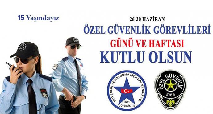 Güvenlik-İş Sendikasından 26 Haziran Özel Güvenlik Günü ve Haftası Mesajı