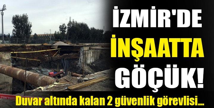 İzmir'de Göçük Meydana Geldi İki Özel Güvenlik Görevlisi Duvar Altında Kaldı