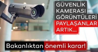 Bakanlık Duyurdu! Güvenlik Kamerası Görüntüsü Paylaşanlara Soruşturma