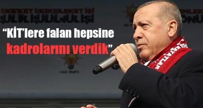 Başkan Erdoğan: Bak Kardeşim Biz KİT'lere Falan Hepsine Kadrolarını Verdik