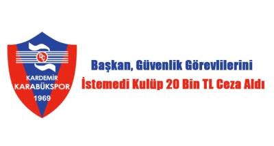 Başkan Güvenlik Görevlilerini İstemedi Kulüp 20 Bin TL Ceza Aldı