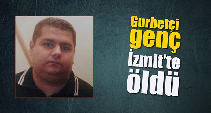 Özel Güvenlik Görevlisi Gurbetçi Genç İzmit'te Öldü