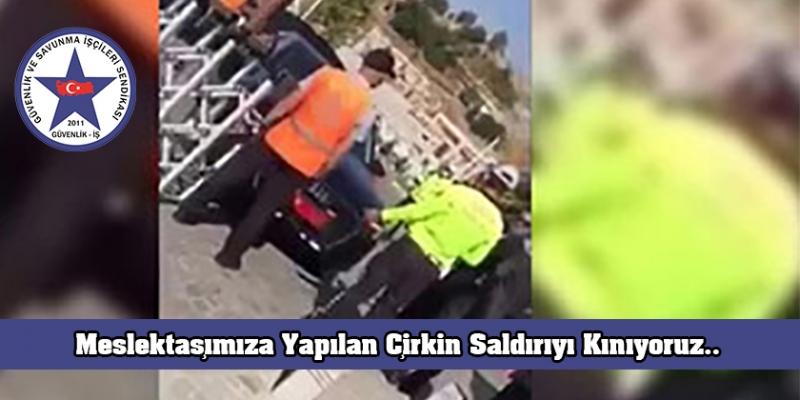 Güvenlik-İş Sendikasından, Özel Güvenlik Görevlisine Yapılan Çirkin Saldırıya Kınama