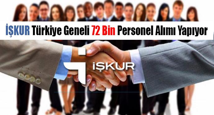 İŞKUR Türkiye Geneli 72 Bin Personel Alımı Yapıyor