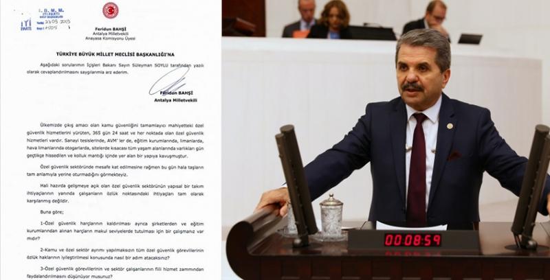 İyi Parti Antalya Milletvekili Bahşi, Özel Güvenlik Görevlilerinin Sorunlarını Türkiye Büyük Millet Meclisine Taşıdı