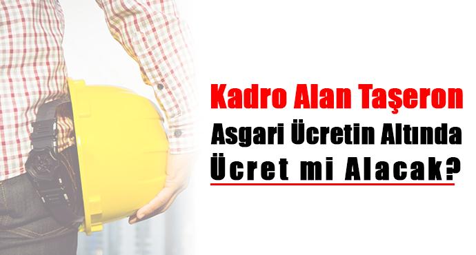 Kadro Alan Taşeron Asgari Ücretin Altında Ücret mi Alacak?