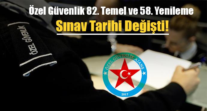 Özel Güvenlik 82. Temel ve 58. Yenileme Sınav Tarihi Değişti!