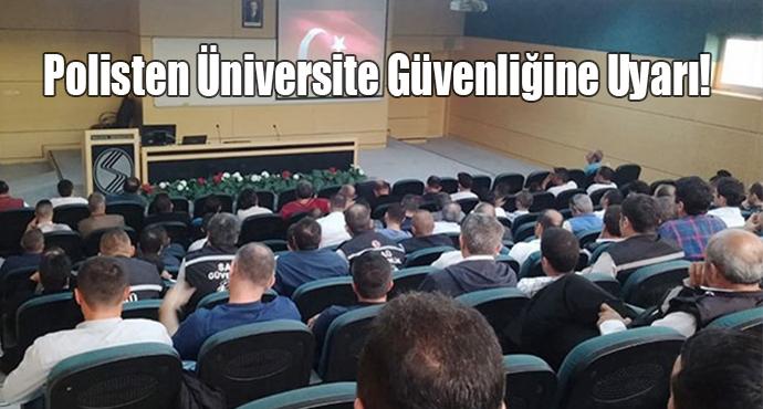 Polisten Üniversite Güvenliğine Uyarı!