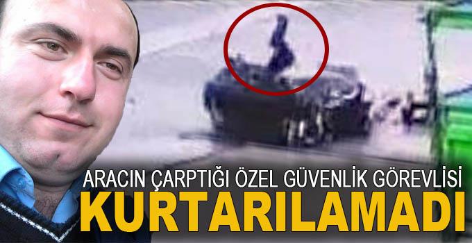 Samsun'da Otomobilin Çarptığı Özel Güvenlik Görevlisi Hayatını Kaybetti