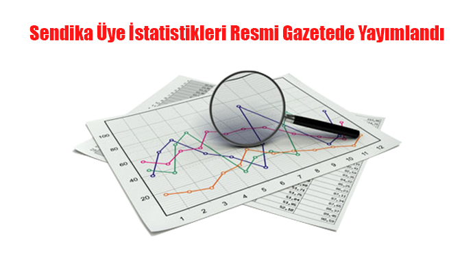 Sendika Üye İstatistikleri Resmi Gazetede Yayınlandı